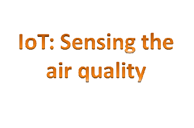 Takeout on IoT air quality measurement from Oct 2017 Intelligent Sensing Program, Birmingham, UK